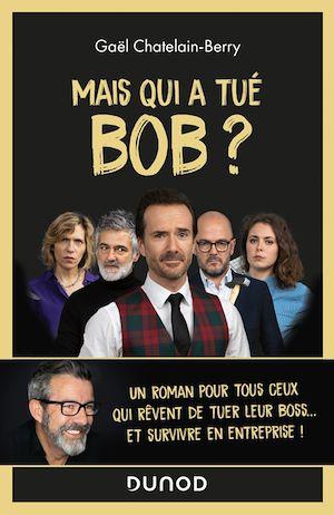 Téléchargez le livre :  Mais qui a tué Bob ?