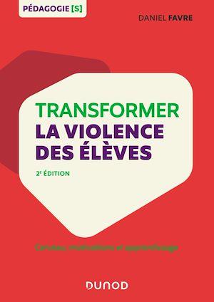 Téléchargez le livre :  Transformer la violence des élèves