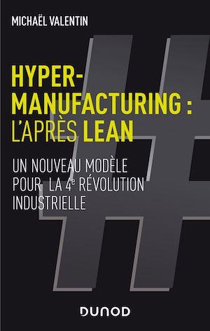 Téléchargez le livre :  Hyper-manufacturing : l'après lean