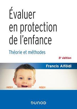 Téléchargez le livre :  Évaluer en protection de l'enfance - 5 éd.