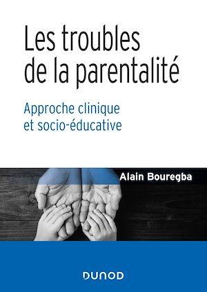 Téléchargez le livre :  Les troubles de la parentalité
