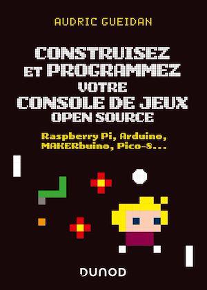 Téléchargez le livre :  Construisez et programmez votre console de jeux open source