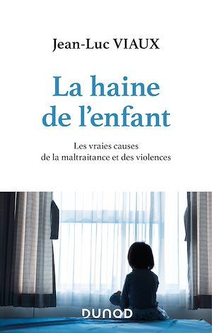 Téléchargez le livre :  La haine de l'enfant