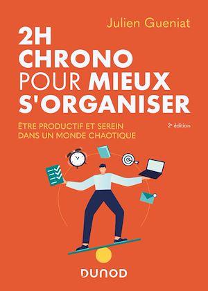 Téléchargez le livre :  2h chrono pour mieux s'organiser - 2e éd.