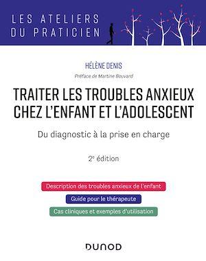 Téléchargez le livre :  Traiter les troubles anxieux chez l'enfant et l'adolescent - 2e éd.
