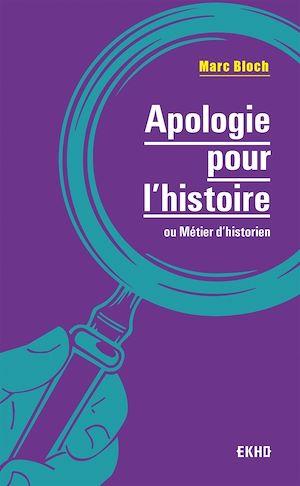 Téléchargez le livre :  Apologie pour l'histoire