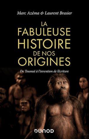 La fabuleuse histoire de nos origines | Azéma, Marc. Auteur