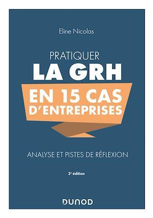 Téléchargez le livre :  Pratiquer la GRH en 15 cas d'entreprises