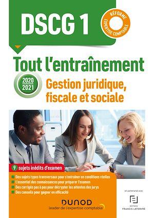 Téléchargez le livre :  DSCG 1 - Gestion juridique, fiscale et sociale - 2020-2021 -Tout l'entraînement 2020-2021