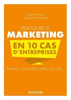 Téléchargez le livre :  Pratiquer le marketing en 10 cas d'entreprises