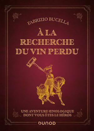 Téléchargez le livre :  A la recherche du vin perdu