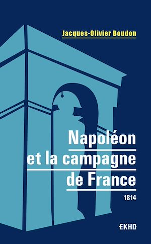 Téléchargez le livre :  Napoléon et la campagne de France
