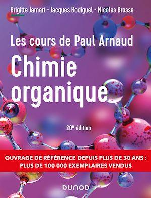 Téléchargez le livre :  Les cours de Paul Arnaud - Cours de Chimie organique - 20e éd.