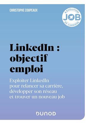 Téléchargez le livre :  LinkedIn : objectif emploi