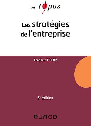 Téléchargez le livre :  Les stratégies de l'entreprise - 5e éd.