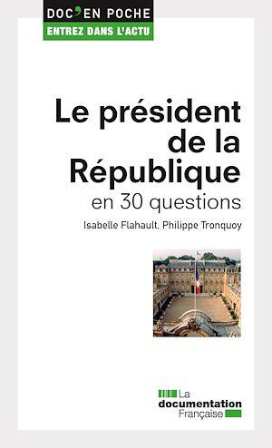 Téléchargez le livre :  Le président de la République en 30 questions