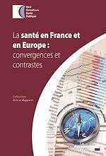 Télécharger cet ebook : La santé en France et en Europe : convergences et contrastes
