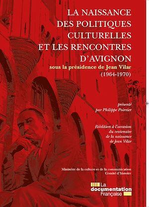 Téléchargez le livre :  La naissance des politiques culturelles et les rencontres d'Avignon