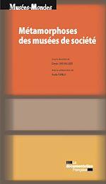 Télécharger le livre :  Métamorphoses des musées de société