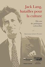 Télécharger le livre :  Jack Lang, batailles pour la culture