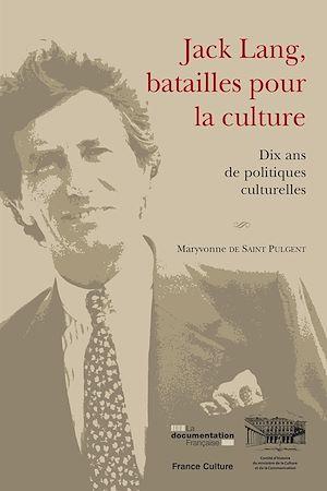 Téléchargez le livre :  Jack Lang, batailles pour la culture