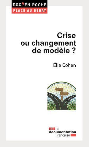 Téléchargez le livre :  Crise ou changement de modèle ?