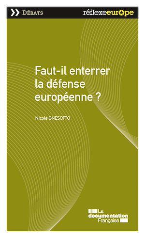 Téléchargez le livre :  Faut-il enterrer la défense européenne?