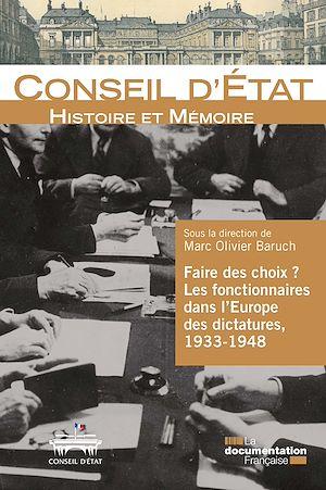Téléchargez le livre :  Faire des choix ? Les fonctionnaires dans l'Europe des dictatures, 1933-1948