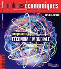 Télécharger le livre : Problèmes économiques : Comprendre l'économie mondiale - HS n°6