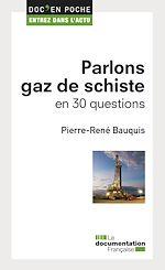 Télécharger cet ebook : Parlons gaz de schiste en 30 questions