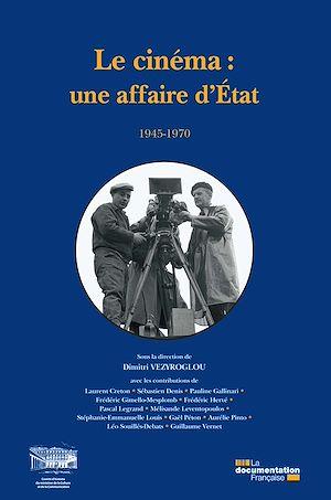 Téléchargez le livre :  Le cinéma : une affaire d'Etat