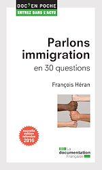 Télécharger cet ebook : Parlons immigration en 30 questions