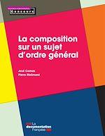 Télécharger le livre :  La composition sur un sujet d'ordre général