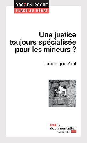 Téléchargez le livre :  Une justice toujours spécialisée pour les mineurs ?