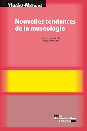 Téléchargez le livre :  Nouvelles tendances de muséologie