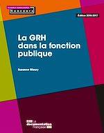 Télécharger cet ebook : La GRH dans la fonction publique