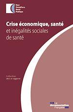 Télécharger cet ebook : Crise économique, santé et inégalités sociales de santé