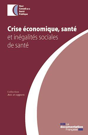 Téléchargez le livre :  Crise économique, santé et inégalités sociales de santé
