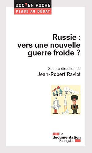 Téléchargez le livre :  Russie : vers une nouvelle guerre froide ?