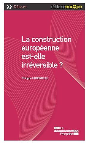 Téléchargez le livre :  La construction européenne est-elle irréversible ?