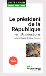 Télécharger cet ebook : Le président de la République en 30 questions