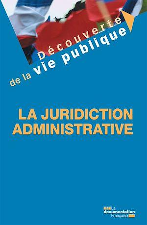 Téléchargez le livre :  La juridiction administrative