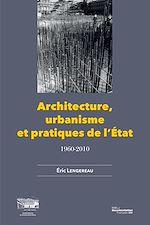 Télécharger le livre :  Architecture, urbanisme et pratiques de l'Etat