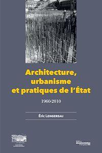 Téléchargez le livre :  Architecture, urbanisme et pratiques de l'Etat