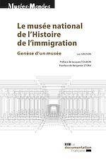 Télécharger le livre :  Le musée national de l'Histoire de l'immigration