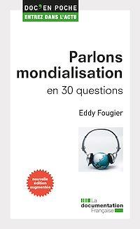 Télécharger le livre : Parlons mondialisation en 30 questions