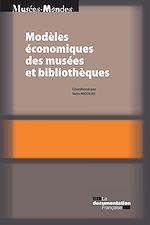 Télécharger le livre :  Modèles économiques des musées et bibliothèques