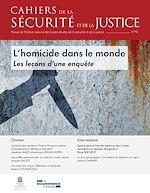 Télécharger le livre :  Cahiers de la sécurité et de la justice :  L'homicide dans le monde - n°41