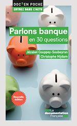 Télécharger le livre :  Parlons banque en 30 questions - 2e édition