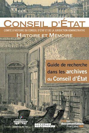Téléchargez le livre :  Guide de recherche dans les archives du Conseil d'Etat